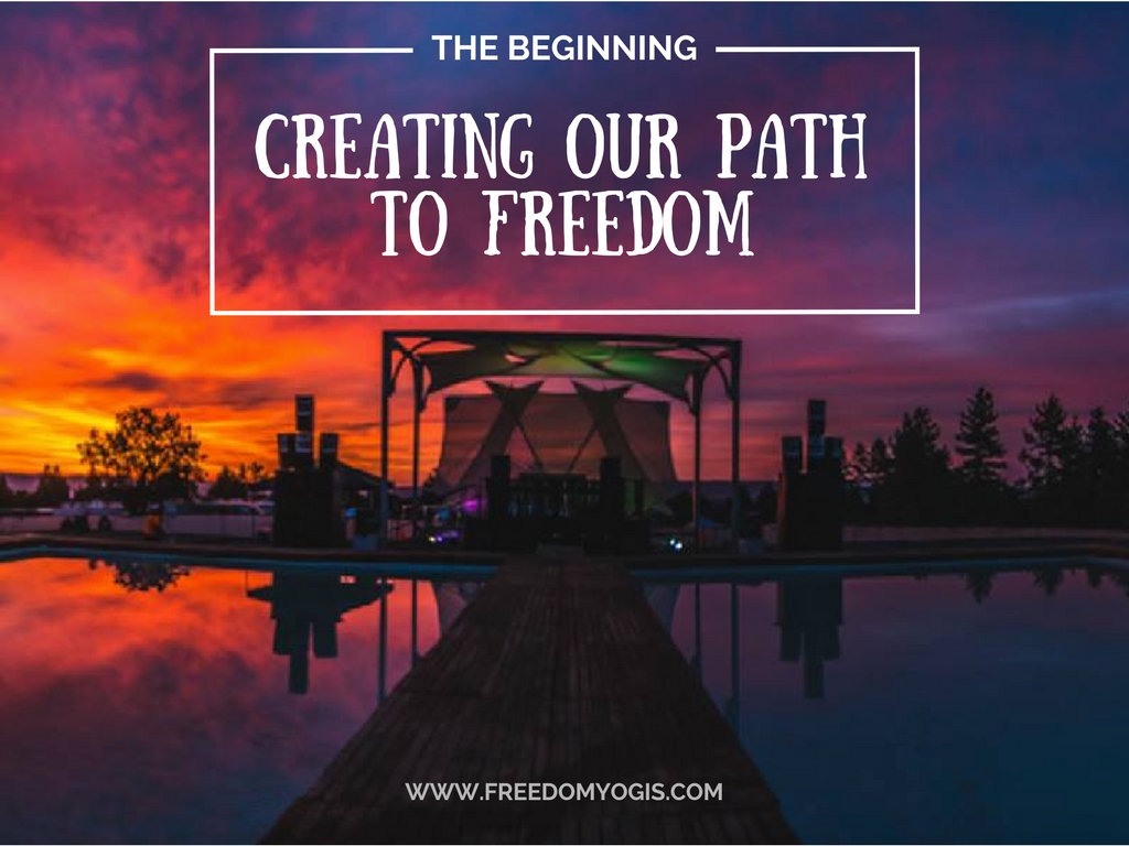 Creating Our Path To Freedom