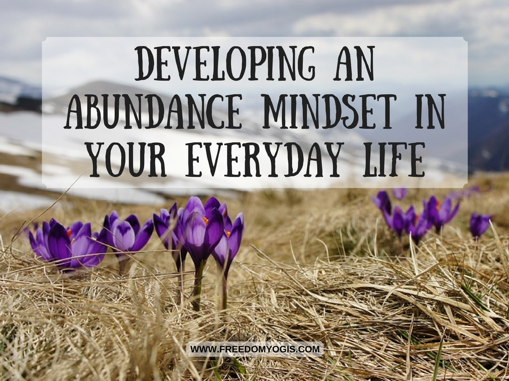 Developing an Abundance Mindset in Your Everyday Life
