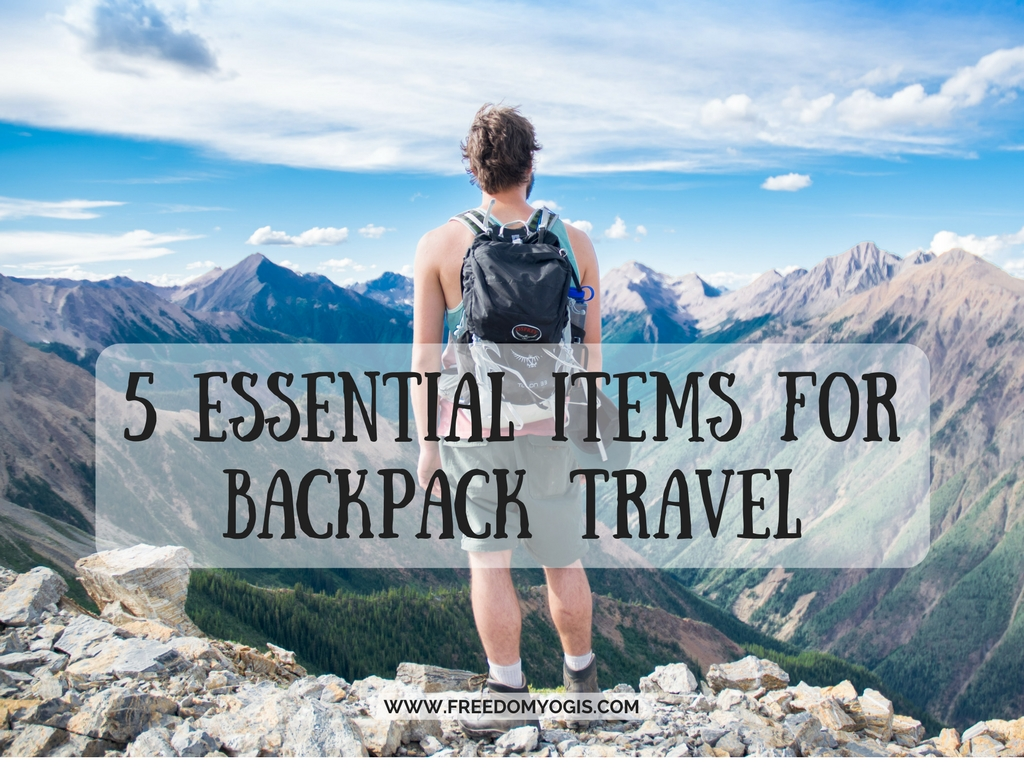 5 Essential Items for Backpack Travel